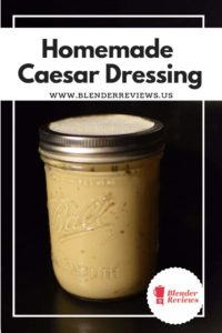 Homemade Caesar Dressing (Using the Vitamix Aer)