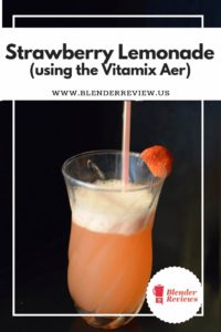 Strawberry Lemonade (using the Vitamix Aer)