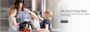 Vitamix Mother's Day Sale 2018